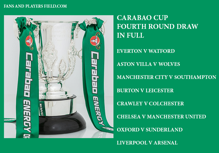 The draw for the Carabao Cup  fourth round is set, with Premier League current leaders Liverpool hosting Arsenal and Chelsea facing Manchester United.