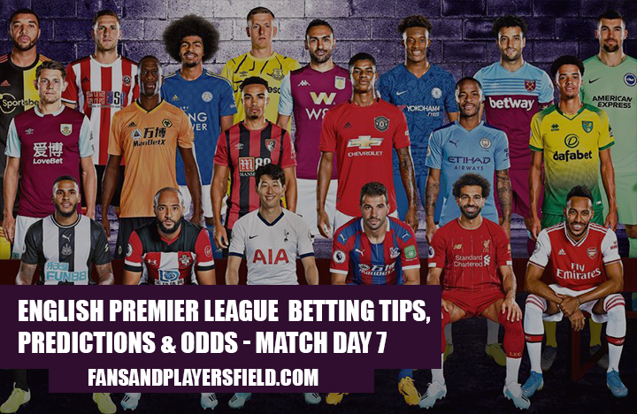 English Premier League  Betting Tips, Predictions & Odds - Match day 7