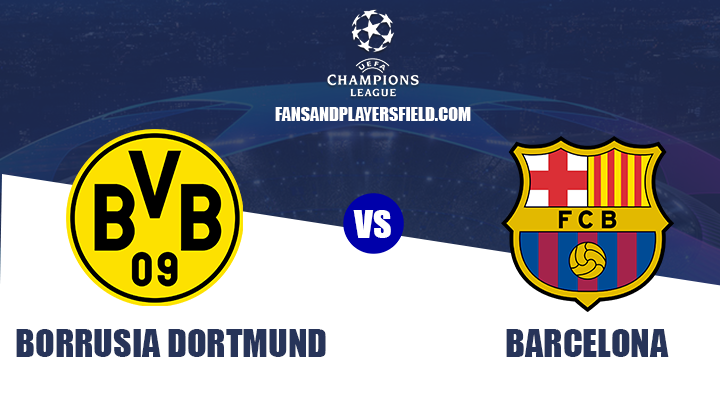 Borussia Dortmund vs Barcelona Preview & Prediction