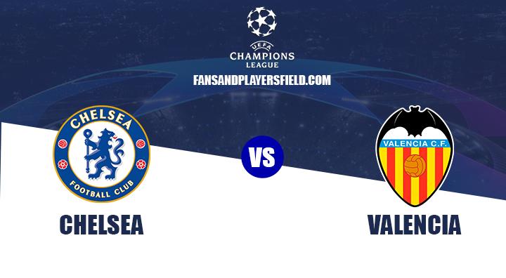 Chelsea vs Valencia: Prediction - Uefa Champions League 2019-20 preview