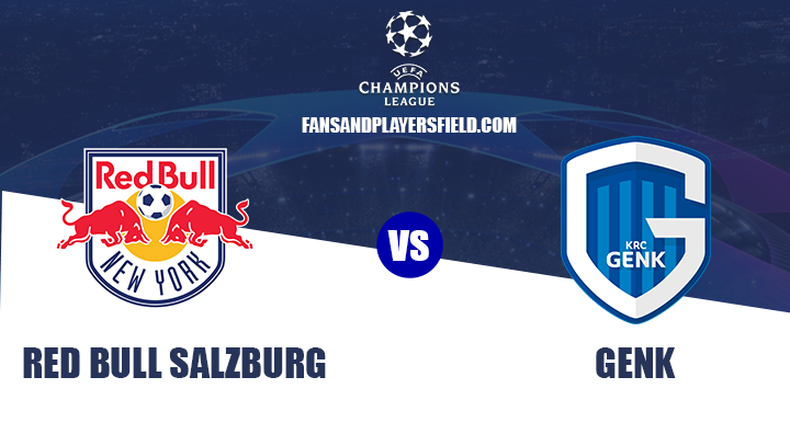 Red Bull Salzburg vs Genk Preview and Prediction – Champions League 2019/2020