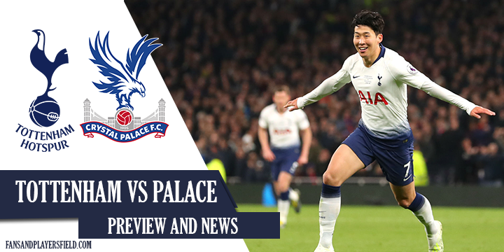 Tottenham vs Palace Preview: Live Streams, Kick Off Time & Team News
