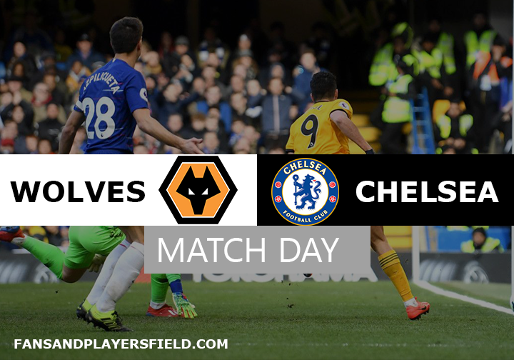 Wolves vs Chelsea Preview:  Live Stream, Kick Off Time & Team News
